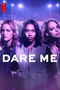 Download Dare Me (2019) Season 1 All 10 Episodes 720p x264 Dual Audio [ Hindi DD5.1 + English DD5.1 ] ESub
