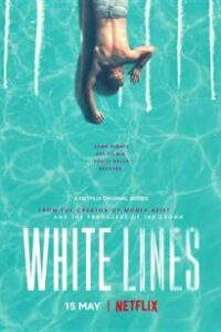 White Lines Season 1 [Hindi 5.1 DD + English] Dual Audio | All Episodes 1-10 | WEB-DL 720p/ 480p [NF TV Series] 18+