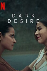 Dark Desire (Season 1) Complete [In Spanish] With Hindi & English Subtitles | Web-DL 720p [HEVC 10BIT] Netflix [18+]