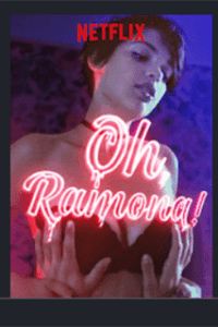 Download Oh Ramona (2019) Web-DL 1080p 720p 480p (x264) HD [In English] Esubs | Netflix Movie