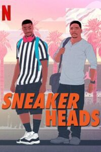 Sneakerheads (Season 1) [Hindi 5.1 DD + English] Dual Audio WEB-DL 720p HD [NETFLIX TV Series]