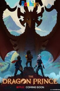 Download The Dragon Prince Season 2 2018 HDRip Hindi  - English 480p [750MB] || 720p [1.1GB], Netflix
