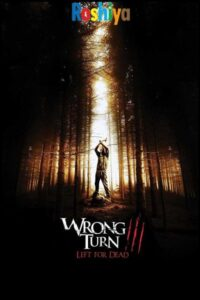 Download Wrong Turn 3: Left for Dead (2009) English with Subtitles 480p [300MB] || 720p [700MB] || 1080p [2.4GB]